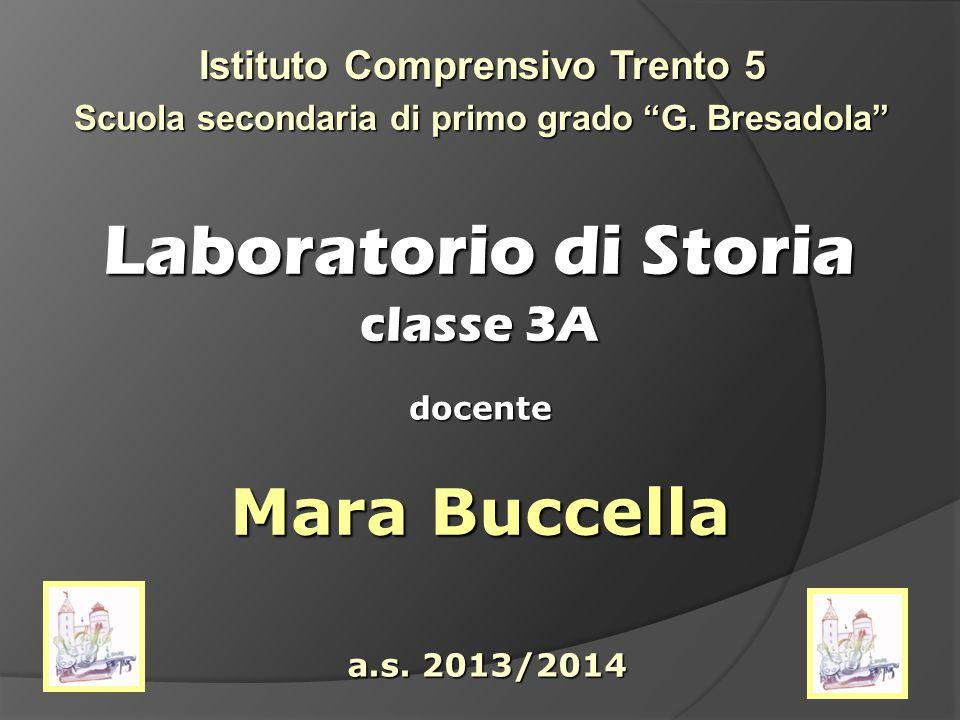 Laboratorio di Storia classe 3A Istituto Comprensivo Trento 5 Scuola secondaria di primo grado G.