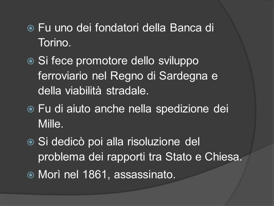  Fu uno dei fondatori della Banca di Torino.