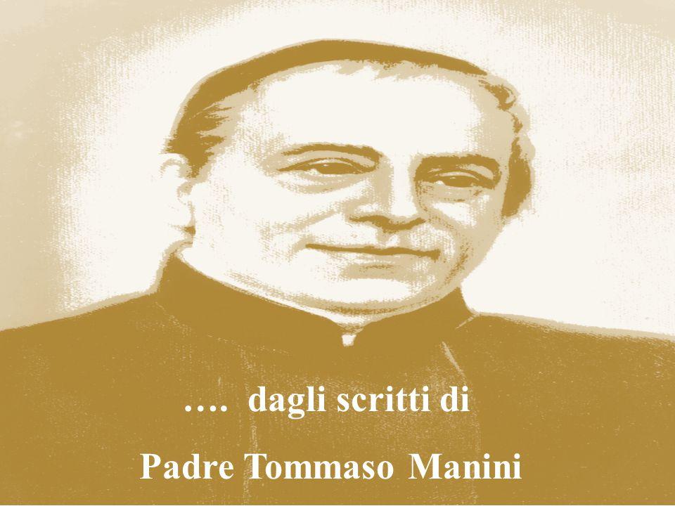 …. dagli scritti di Padre Tommaso Manini