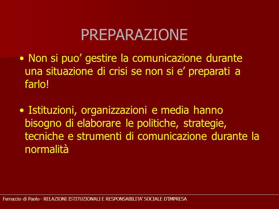 Non si puo' gestire la comunicazione durante una situazione di crisi se non si e' preparati a farlo! Istituzioni, organizzazioni e media hanno bisogno