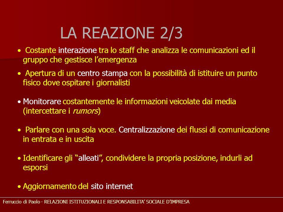 LA REAZIONE 2/3 Costante interazione tra lo staff che analizza le comunicazioni ed il gruppo che gestisce l'emergenza Apertura di un centro stampa con