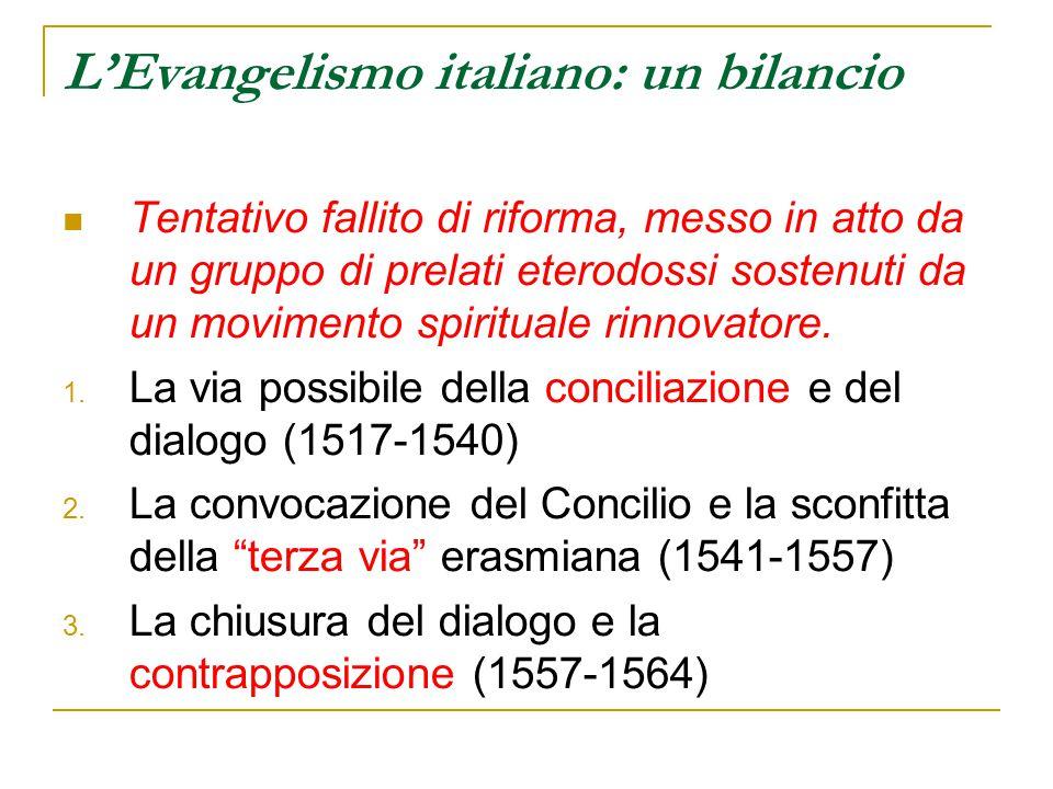 L'Evangelismo italiano: un bilancio Tentativo fallito di riforma, messo in atto da un gruppo di prelati eterodossi sostenuti da un movimento spiritual