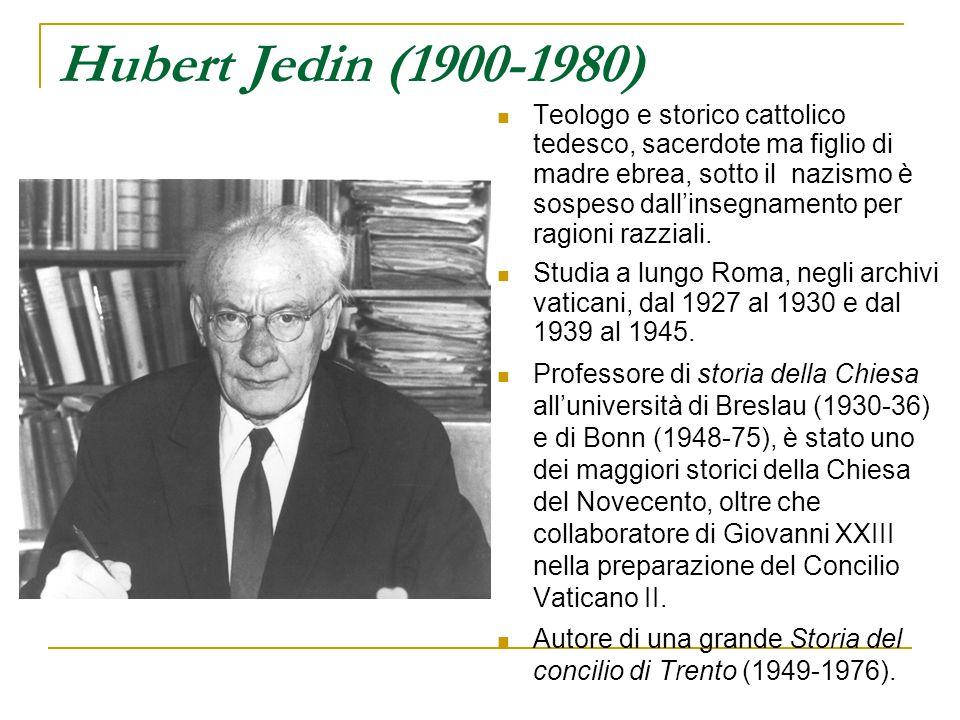Hubert Jedin (1900-1980) Teologo e storico cattolico tedesco, sacerdote ma figlio di madre ebrea, sotto il nazismo è sospeso dall'insegnamento per rag