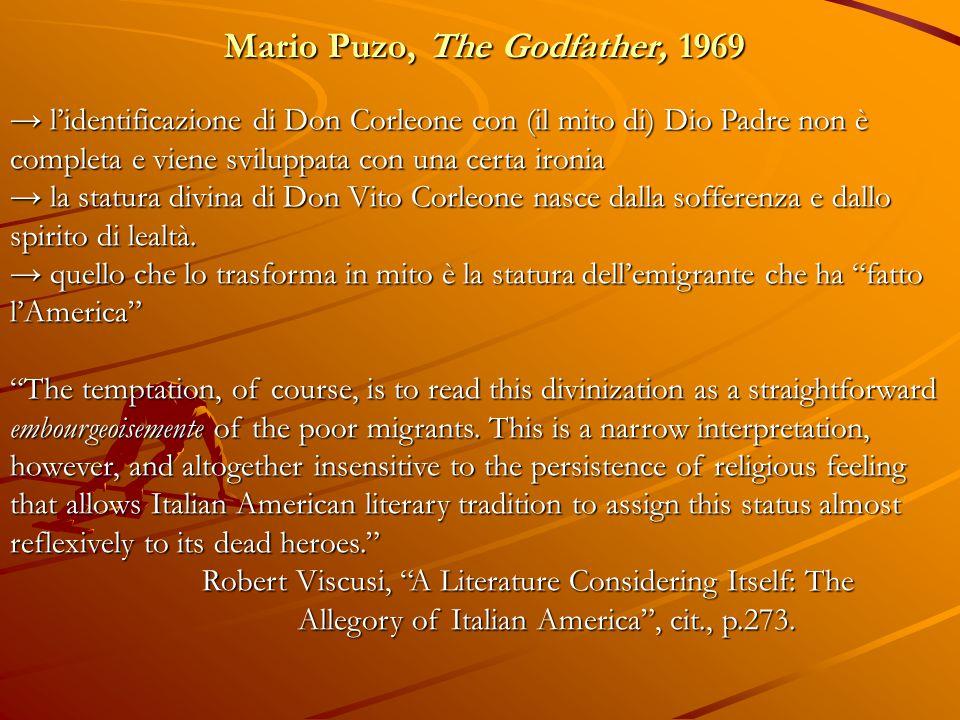 Mario Puzo, The Godfather, 1969 → l'identificazione di Don Corleone con (il mito di) Dio Padre non è completa e viene sviluppata con una certa ironia