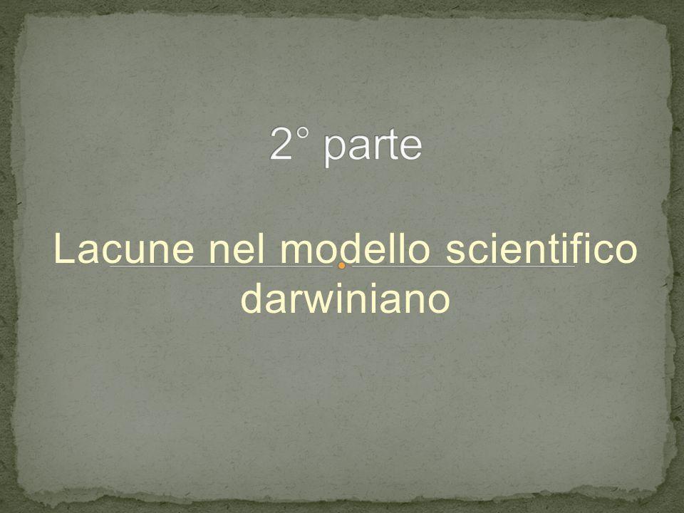 Lacune nel modello scientifico darwiniano