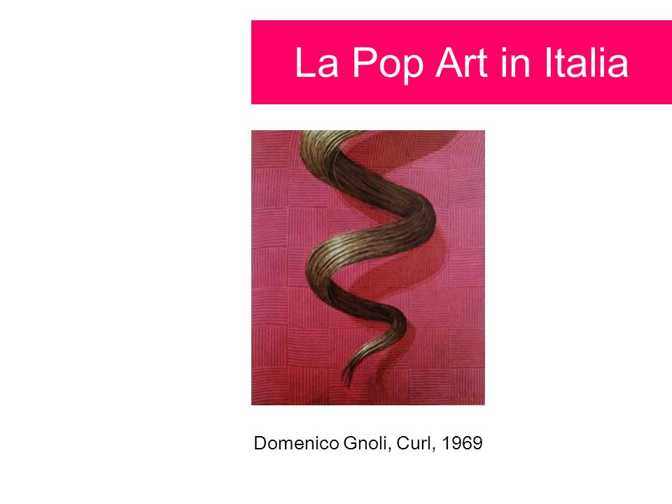 La Pop Art in Italia Domenico Gnoli, Curl, 1969