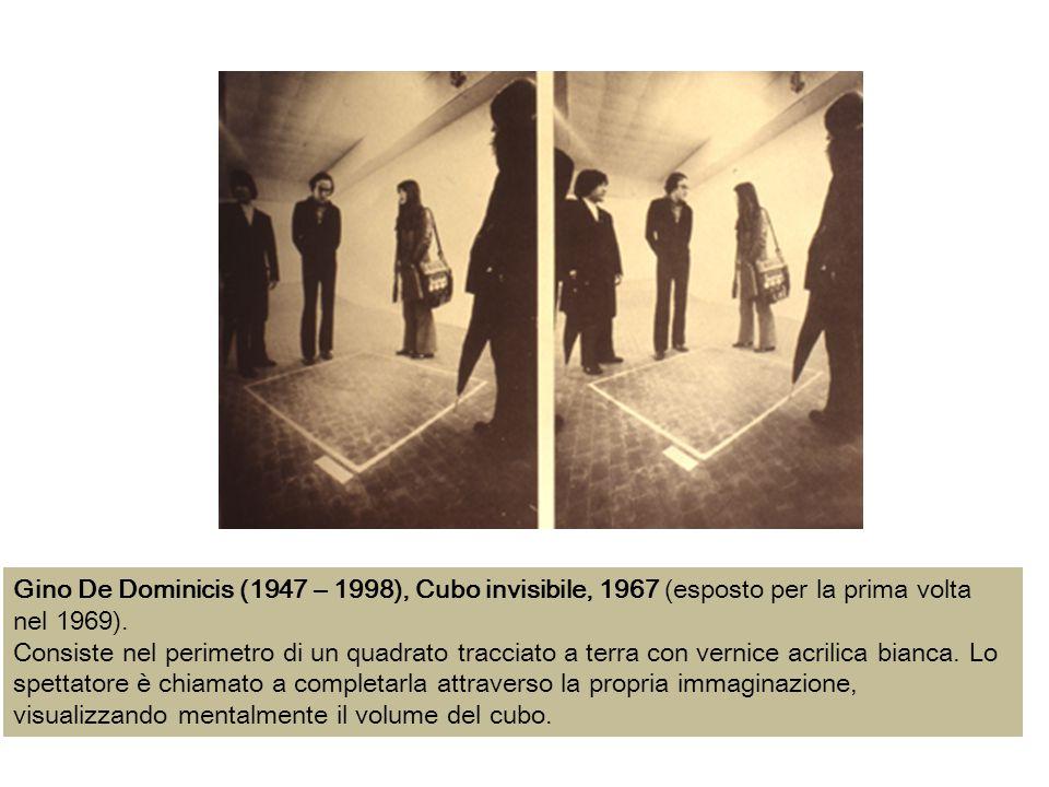 Gino De Dominicis (1947 – 1998), Cubo invisibile, 1967 (esposto per la prima volta nel 1969). Consiste nel perimetro di un quadrato tracciato a terra