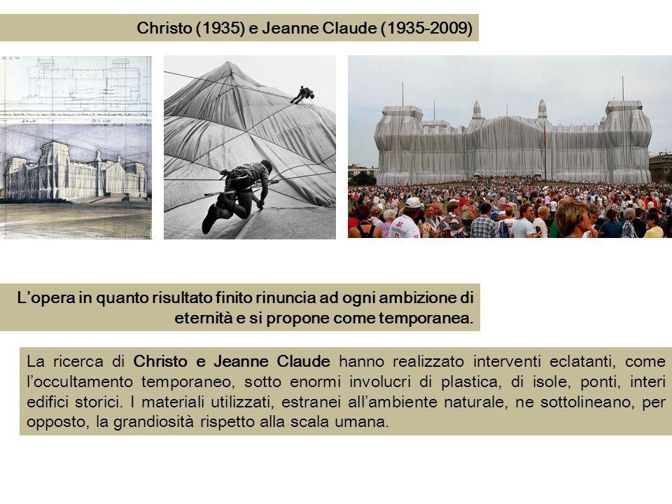 Christo (1935) e Jeanne Claude (1935-2009) La ricerca di Christo e Jeanne Claude hanno realizzato interventi eclatanti, come l'occultamento temporaneo