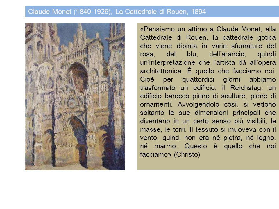 Claude Monet (1840-1926), La Cattedrale di Rouen, 1894 «Pensiamo un attimo a Claude Monet, alla Cattedrale di Rouen, la cattedrale gotica che viene di