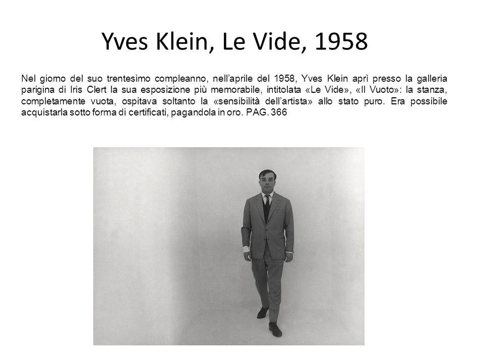 Yves Klein, Le Vide, 1958 Nel giorno del suo trentesimo compleanno, nell'aprile del 1958, Yves Klein aprì presso la galleria parigina di Iris Clert la