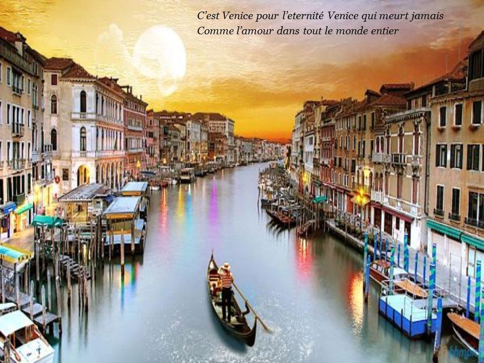 C'est Venise per l'eternita Venice non morira Come il nostro amore senza éta