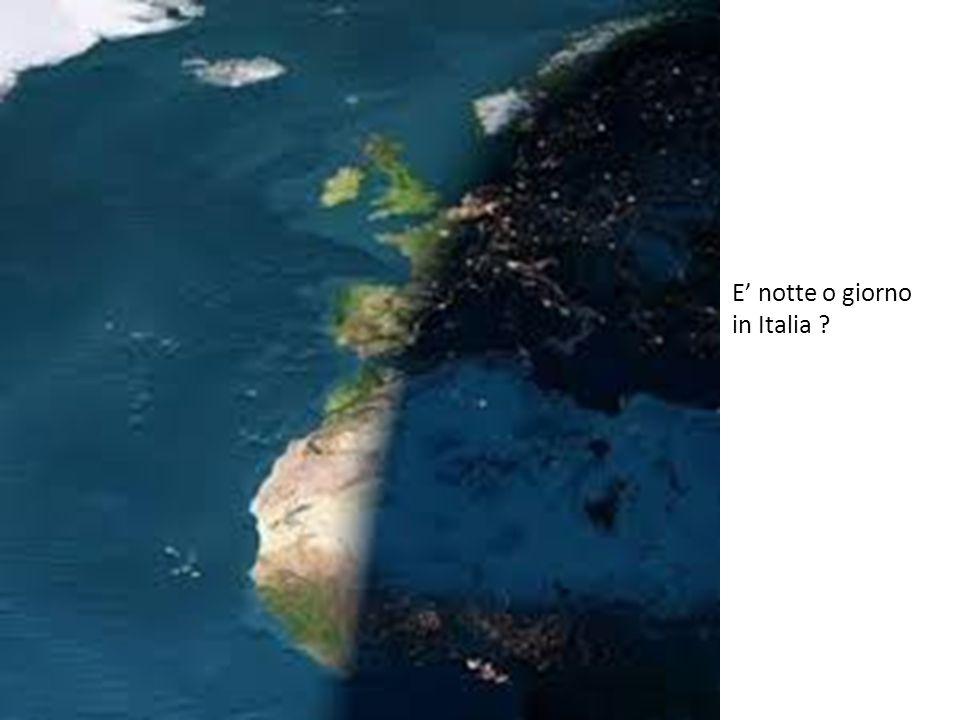 E' notte o giorno in Italia ?