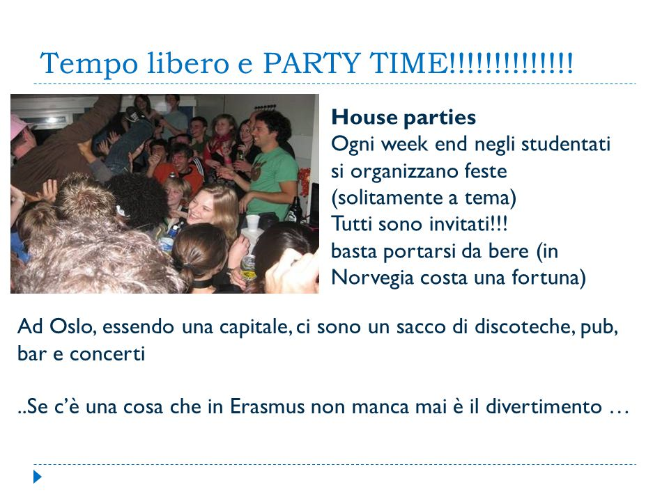 Tempo libero e PARTY TIME!!!!!!!!!!!!!.