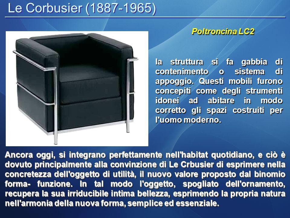 Le Corbusier (1887-1965) Poltroncina LC2 Ancora oggi, si integrano perfettamente nell'habitat quotidiano, e ciò è dovuto principalmente alla convinzio
