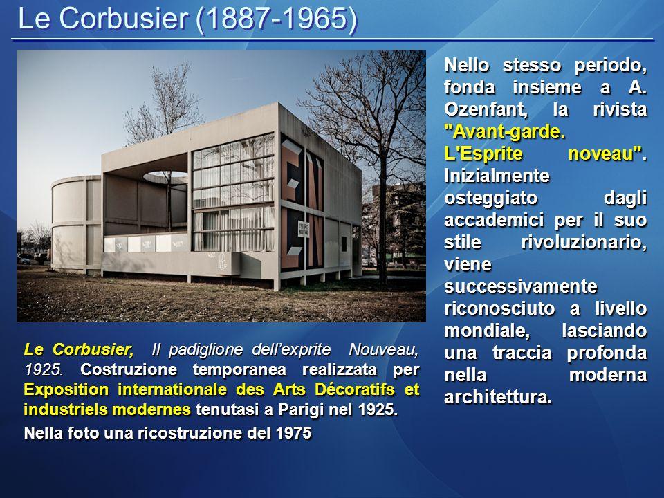 Le Corbusier (1887-1965) Le Corbusier, Il Modulor, una scala di proporzioni basate sulle misure dell uomo inventata dal'Architetto nel 1948 riprendendo gli studi di Vitruvio e Di Leon BAttista Alberti Le Corbusier, Il Modulor, una scala di proporzioni basate sulle misure dell uomo inventata dal'Architetto nel 1948 riprendendo gli studi di Vitruvio e Di Leon BAttista Alberti Il suo sistema progettuale è improntato dunque all uso di sistemi razionali, con moduli e forme estremamente semplici, secondo i principi del Funzionalismo .