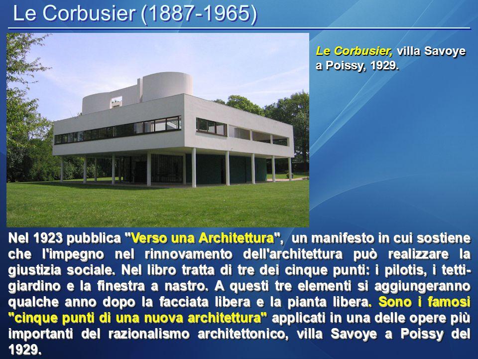 Le Corbusier (1887-1965) I cinque punti espressi in Verso una Architettura : 1- I PILOTIS I cinque punti espressi in Verso una Architettura : 1- I PILOTIS Risolvere un problema in maniera scientifica significa innanzi tutto distinguere i suoi elementi separando le parti portanti e non.