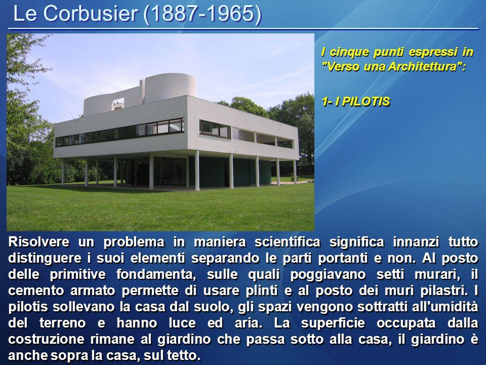 Le Corbusier (1887-1965) I cinque punti espressi in Verso una Architettura : 2- I TETTI GIARDINO Il tetto piano richiede in primo luogo un utilizzo logico ai fini abitativi: tetto-terrazza, tetto- giardino.