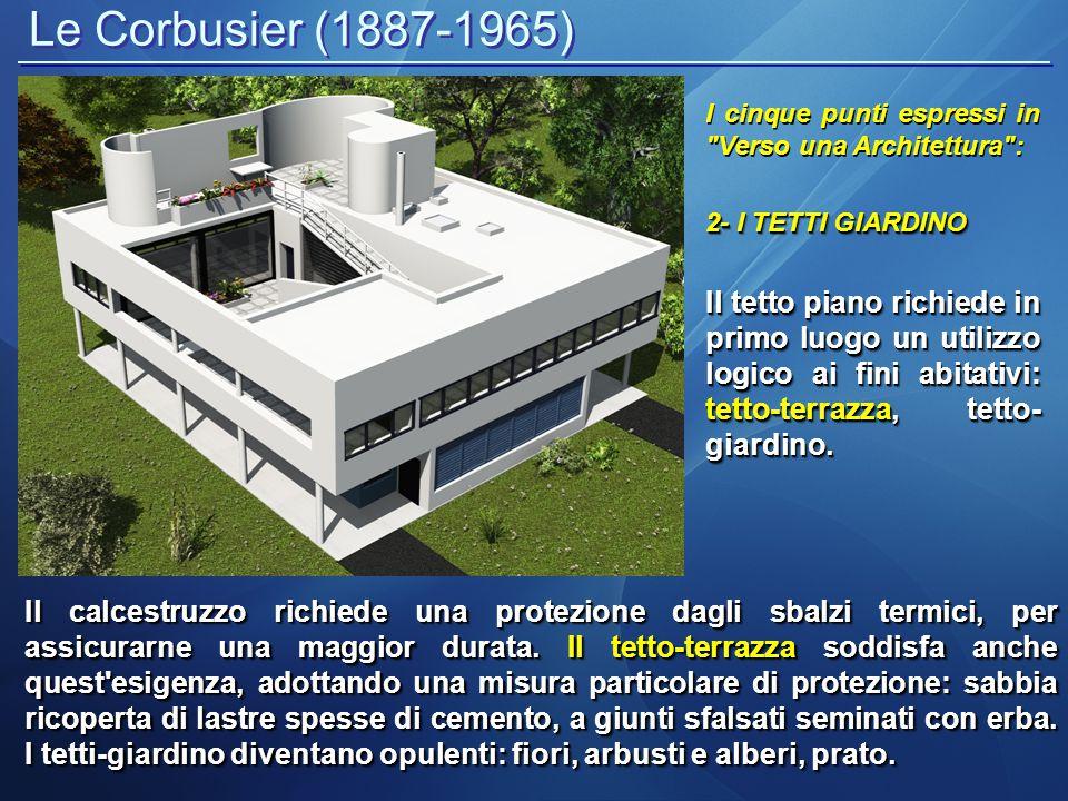 Le Corbusier (1887-1965) I cinque punti espressi in Verso una Architettura : 3- La pianta libera Il sistema dei pilastri porta i solai, i tramezzi sono posti a piacere secondo le necessità e nessun piano è vincolato all altro.