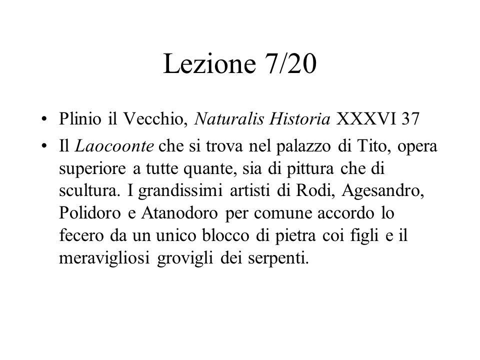 Lezione 7/20 Plinio il Vecchio, Naturalis Historia XXXVI 37 Il Laocoonte che si trova nel palazzo di Tito, opera superiore a tutte quante, sia di pitt