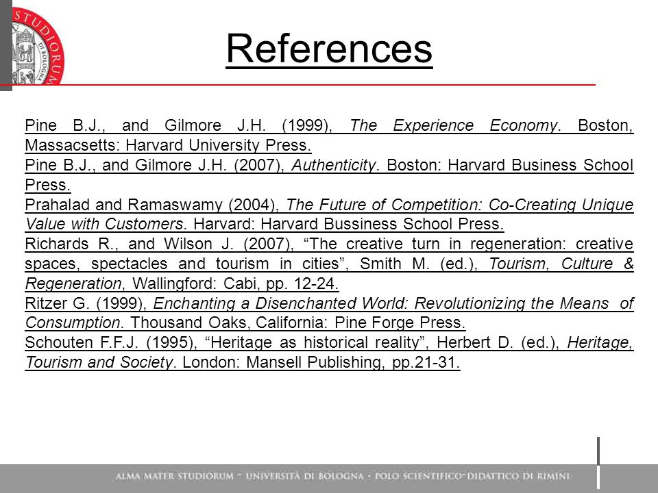 References Pine B.J., and Gilmore J.H. (1999), The Experience Economy.