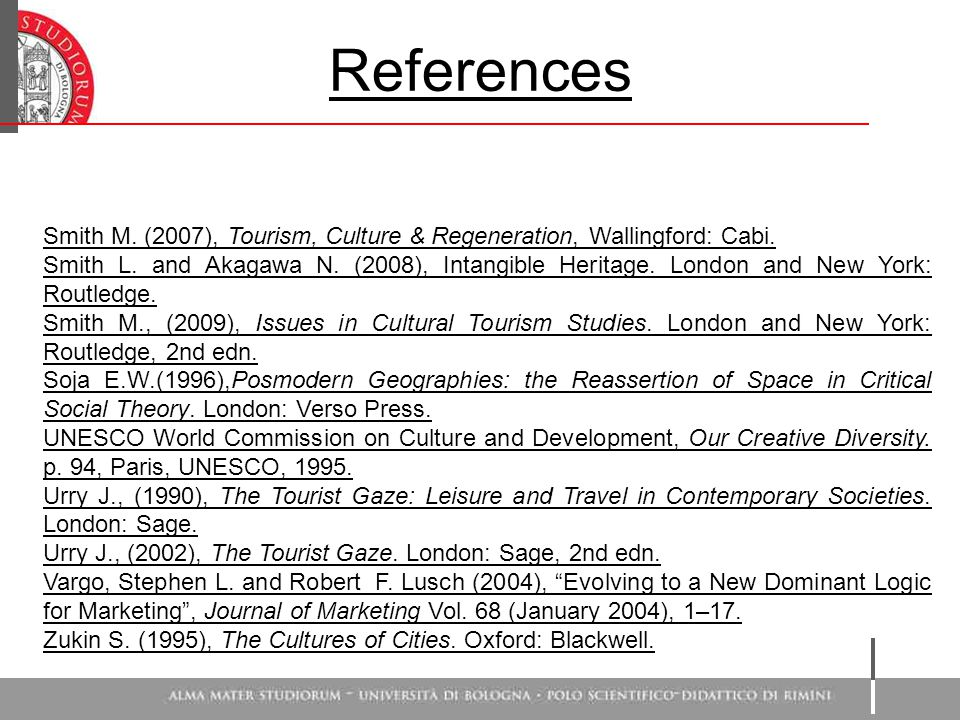 References Smith M. (2007), Tourism, Culture & Regeneration, Wallingford: Cabi.