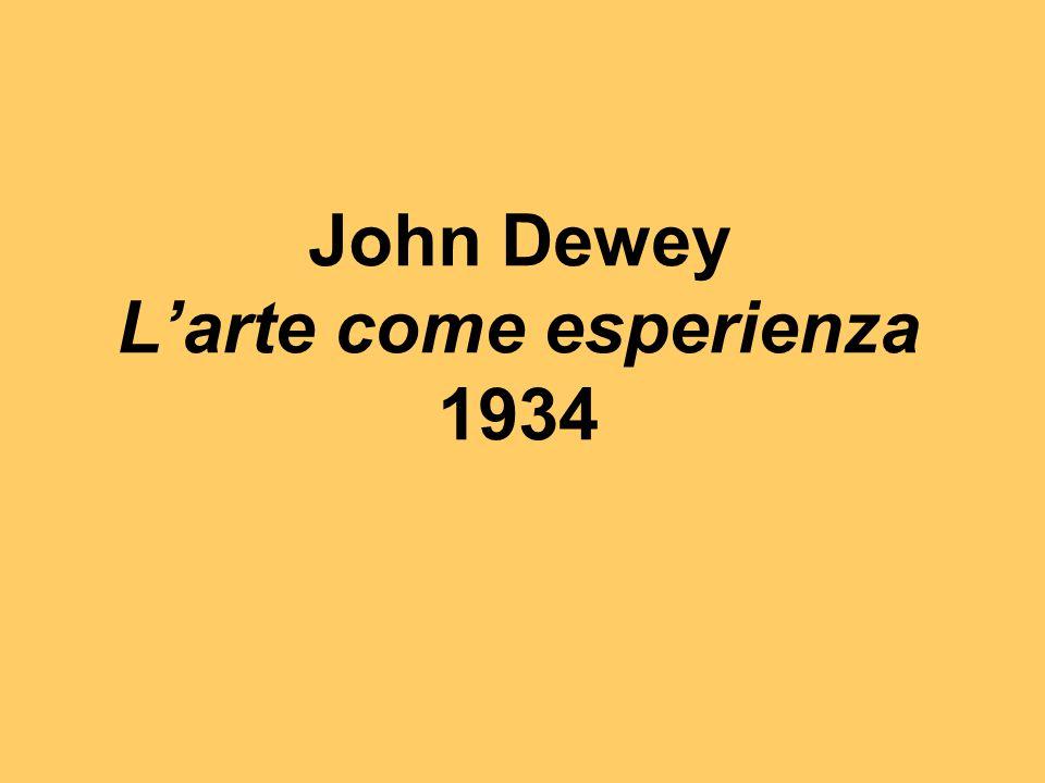 John Dewey L'arte come esperienza 1934