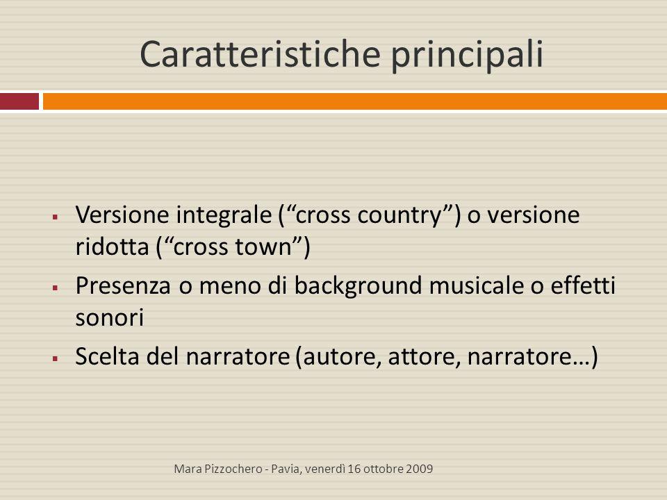 """Caratteristiche principali  Versione integrale (""""cross country"""") o versione ridotta (""""cross town"""")  Presenza o meno di background musicale o effetti"""