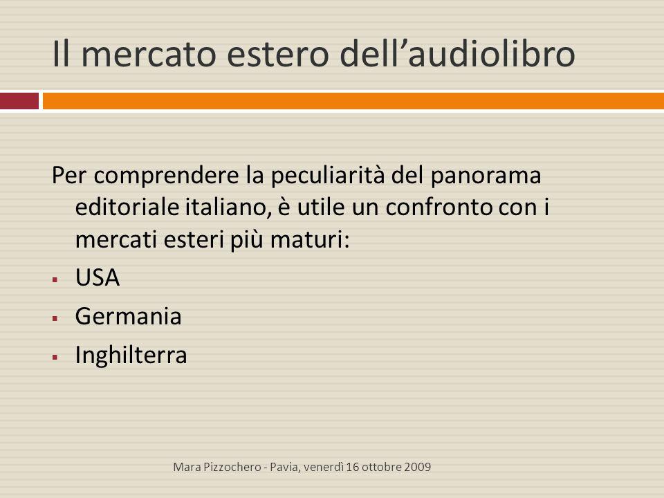 Il mercato estero dell'audiolibro Per comprendere la peculiarità del panorama editoriale italiano, è utile un confronto con i mercati esteri più matur