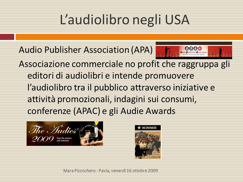 L'audiolibro negli USA Audio Publisher Association (APA) Associazione commerciale no profit che raggruppa gli editori di audiolibri e intende promuove
