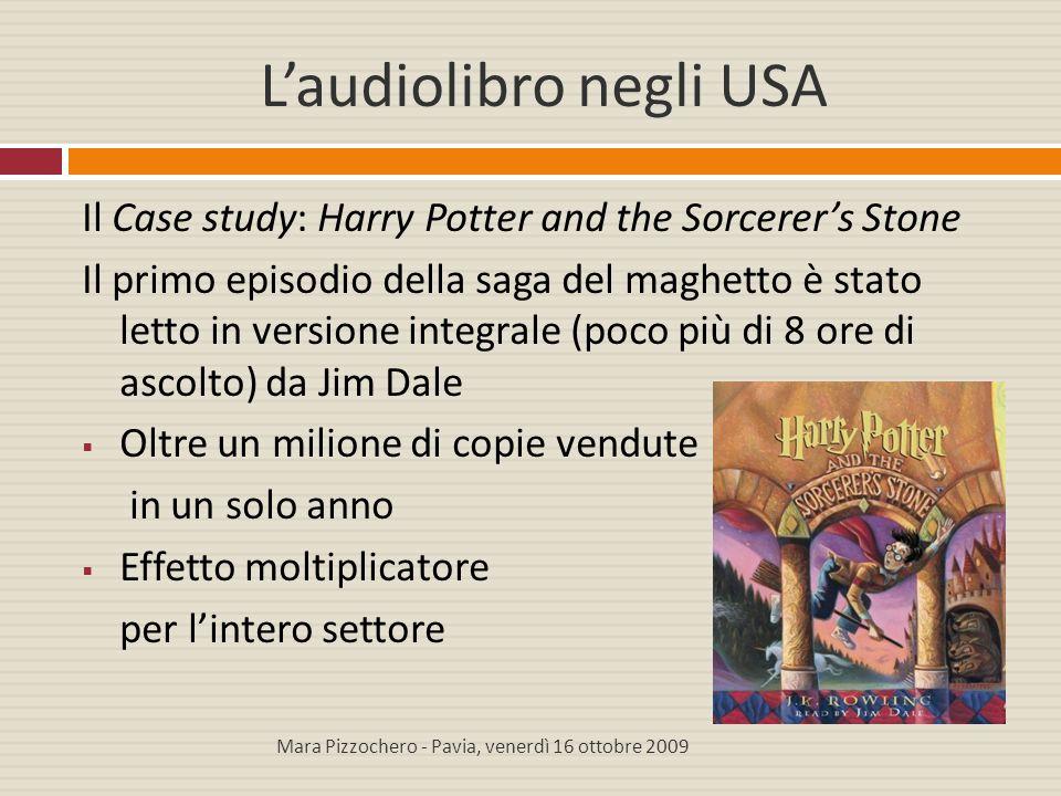 L'audiolibro negli USA Il Case study: Harry Potter and the Sorcerer's Stone Il primo episodio della saga del maghetto è stato letto in versione integr