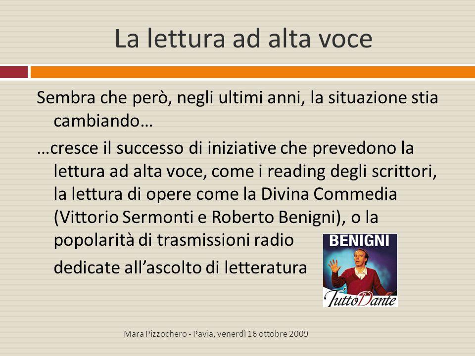 La lettura ad alta voce Sembra che però, negli ultimi anni, la situazione stia cambiando… …cresce il successo di iniziative che prevedono la lettura a