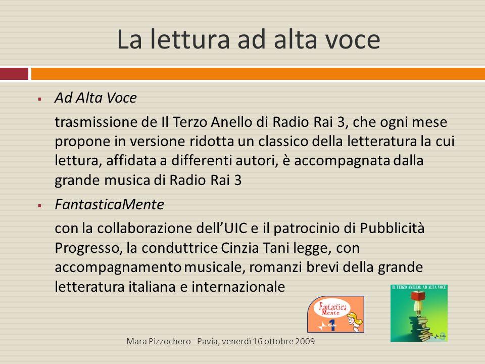 La lettura ad alta voce  Ad Alta Voce trasmissione de Il Terzo Anello di Radio Rai 3, che ogni mese propone in versione ridotta un classico della let