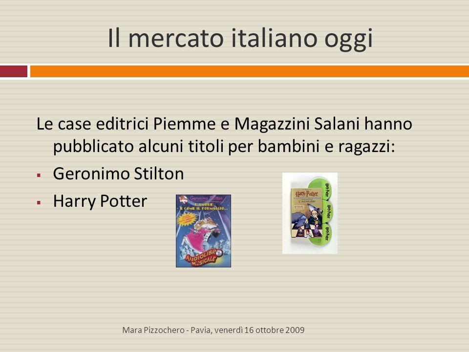 Il mercato italiano oggi Le case editrici Piemme e Magazzini Salani hanno pubblicato alcuni titoli per bambini e ragazzi:  Geronimo Stilton  Harry P