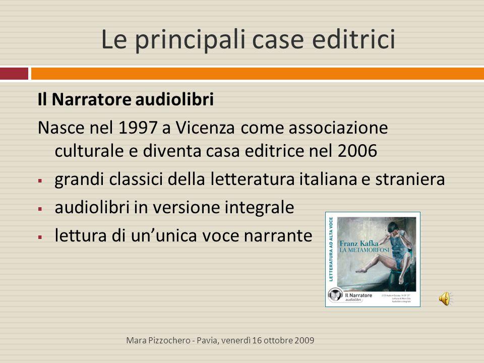 Le principali case editrici Il Narratore audiolibri Nasce nel 1997 a Vicenza come associazione culturale e diventa casa editrice nel 2006  grandi cla