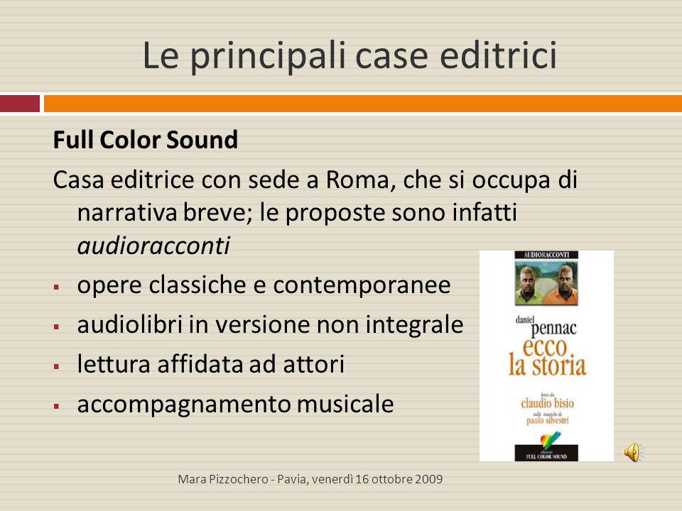 Le principali case editrici Full Color Sound Casa editrice con sede a Roma, che si occupa di narrativa breve; le proposte sono infatti audioracconti 