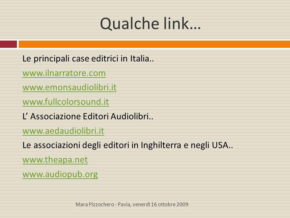 Qualche link… Le principali case editrici in Italia.. www.ilnarratore.com www.emonsaudiolibri.it www.fullcolorsound.it L' Associazione Editori Audioli