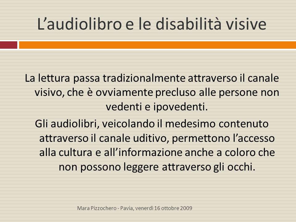 L'audiolibro e le disabilità visive Gli audiolibri destinati ad utenti con disabilità visive vengono generalmente chiamati libri parlati e hanno caratteristiche che li differenziano da quelli prodotti dalle case editrici per l'utenza comune.