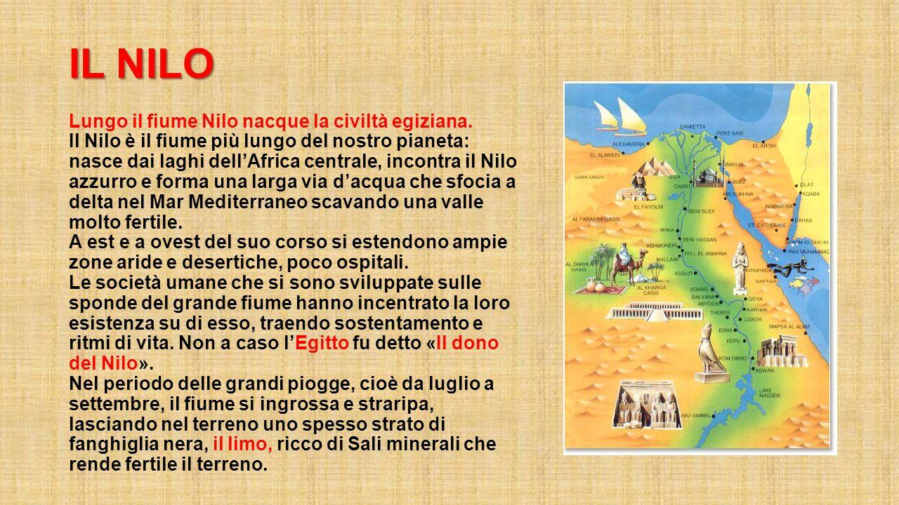 IL NILO IL NILO Lungo il fiume Nilo nacque la civiltà egiziana. Il Nilo è il fiume più lungo del nostro pianeta: nasce dai laghi dell'Africa centrale,