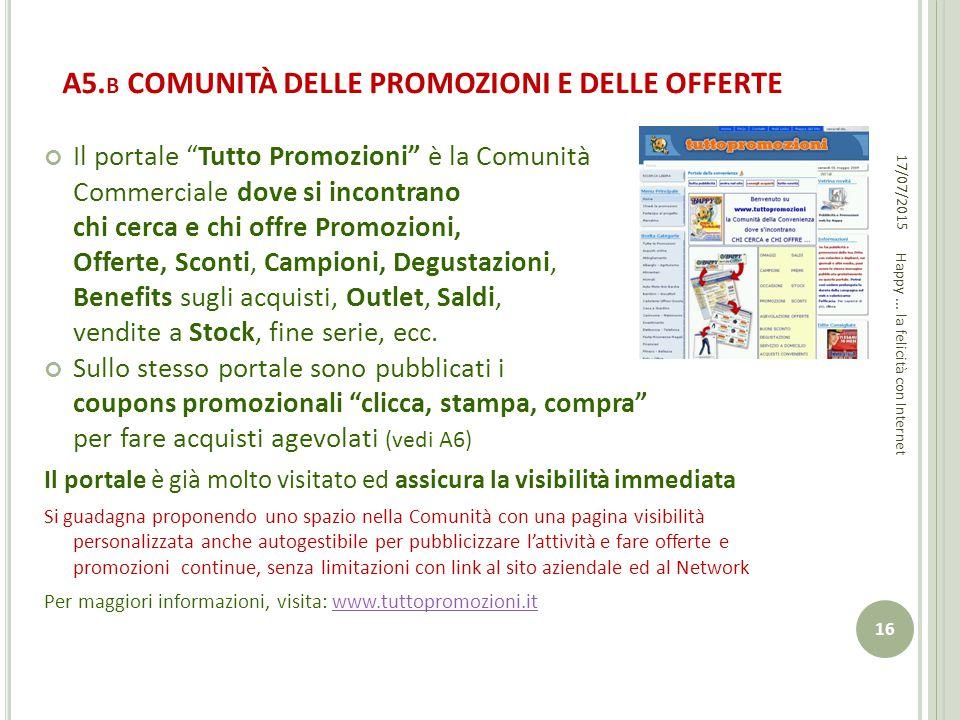 """A5. B COMUNITÀ DELLE PROMOZIONI E DELLE OFFERTE Il portale """"Tutto Promozioni"""" è la Comunità Commerciale dove si incontrano chi cerca e chi offre Promo"""