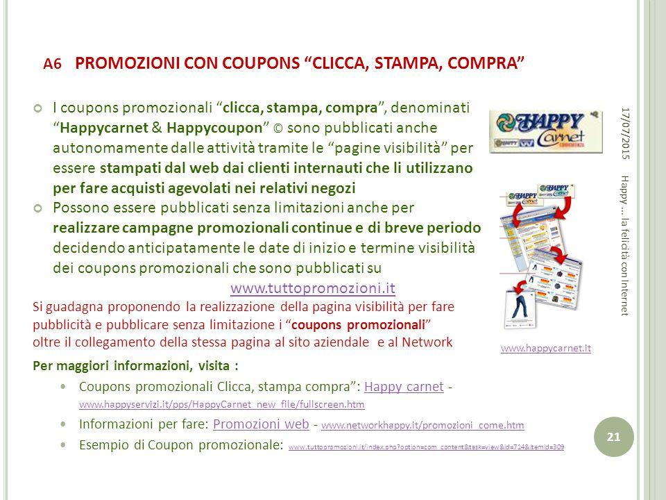 """A6 PROMOZIONI CON COUPONS """"CLICCA, STAMPA, COMPRA"""" I coupons promozionali """"clicca, stampa, compra"""", denominati """"Happycarnet & Happycoupon"""" © sono pubb"""