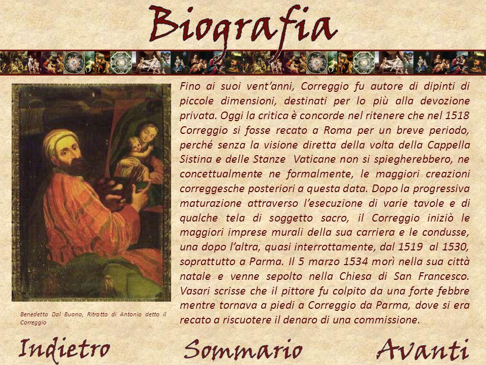 Fino ai suoi vent'anni, Correggio fu autore di dipinti di piccole dimensioni, destinati per lo più alla devozione privata.