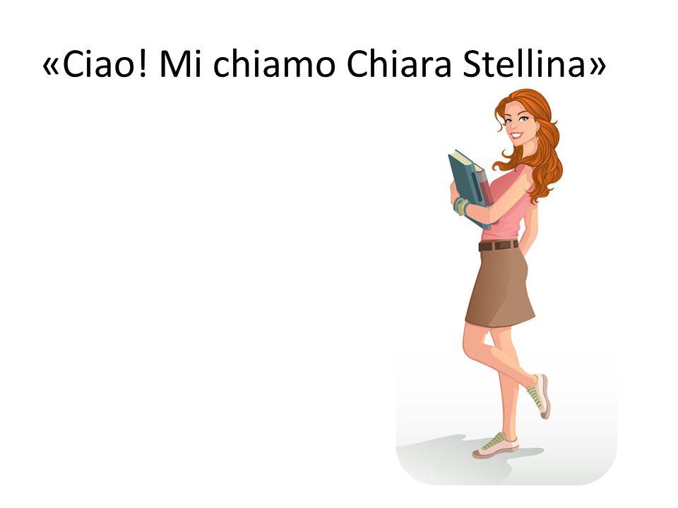 «Ciao! Mi chiamo Chiara Stellina»