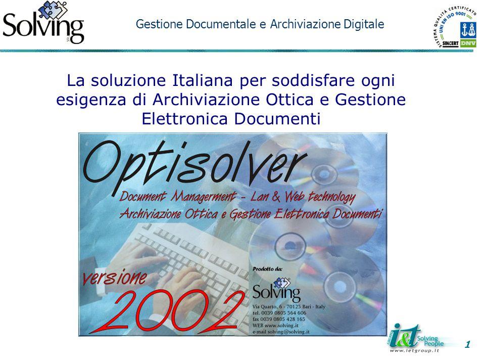 1 Gestione Documentale e Archiviazione Digitale La soluzione Italiana per soddisfare ogni esigenza di Archiviazione Ottica e Gestione Elettronica Docu