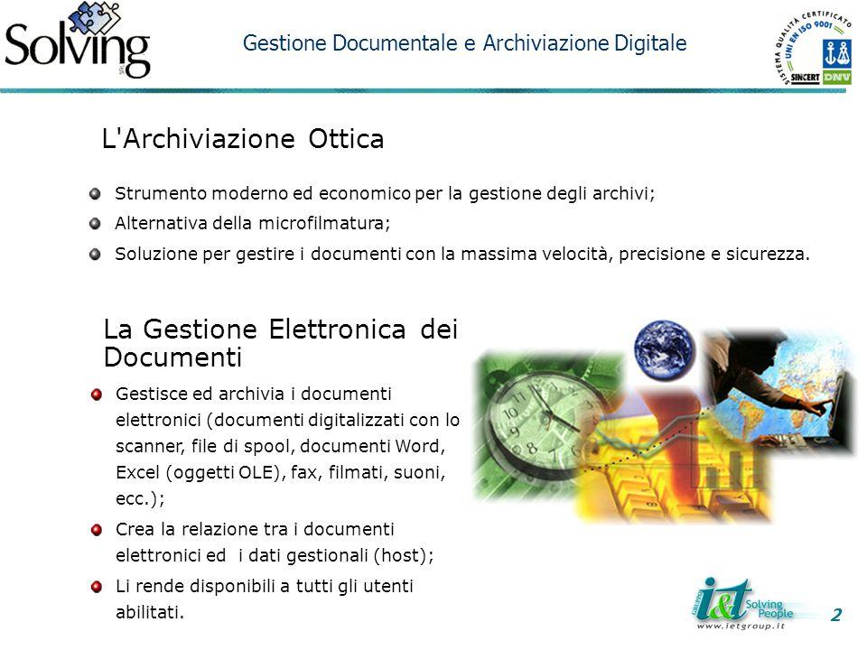 L'Archiviazione Ottica Strumento moderno ed economico per la gestione degli archivi; Alternativa della microfilmatura; Soluzione per gestire i documen