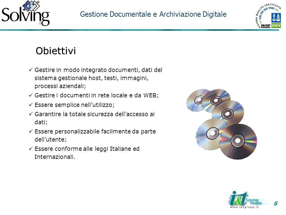 Obiettivi Gestire in modo integrato documenti, dati del sistema gestionale host, testi, immagini, processi aziendali; Gestire i documenti in rete loca