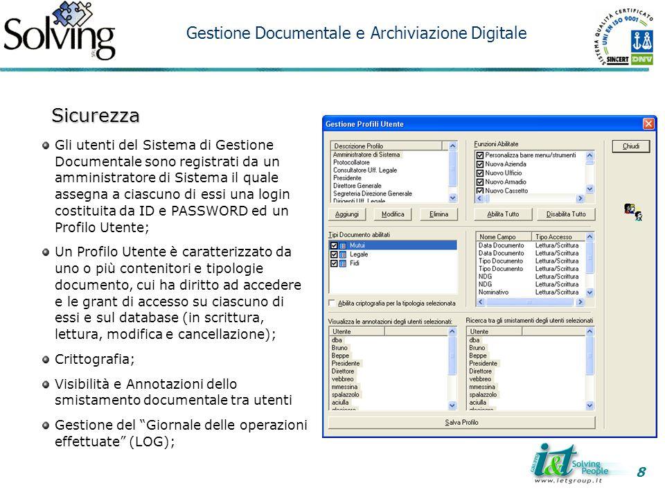 Sicurezza Gli utenti del Sistema di Gestione Documentale sono registrati da un amministratore di Sistema il quale assegna a ciascuno di essi una login