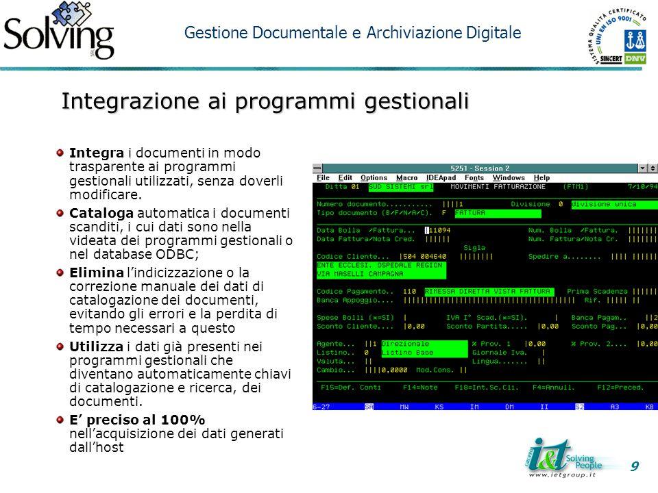 Integrazione ai programmi gestionali Integra i documenti in modo trasparente ai programmi gestionali utilizzati, senza doverli modificare. Cataloga au