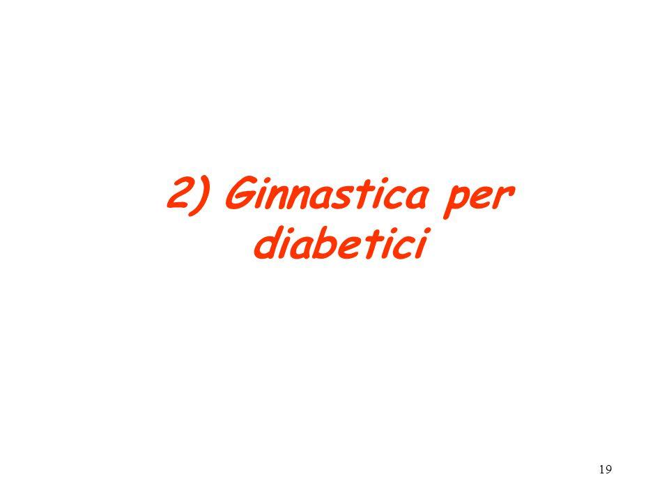 19 2) Ginnastica per diabetici