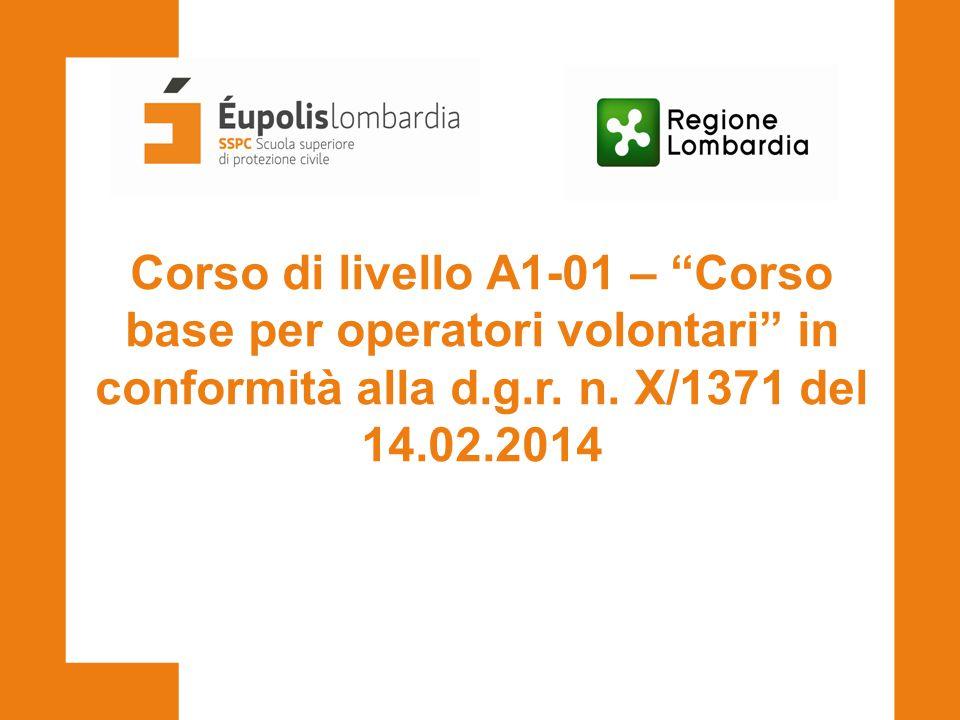 """Corso di livello A1-01 – """"Corso base per operatori volontari"""" in conformità alla d.g.r. n. X/1371 del 14.02.2014"""