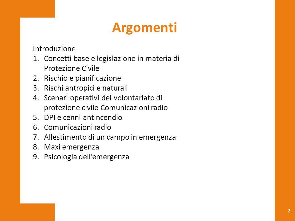Introduzione al Corso Base di Protezione Civile Corso di Formazione BASE A1-01- D.G.R.